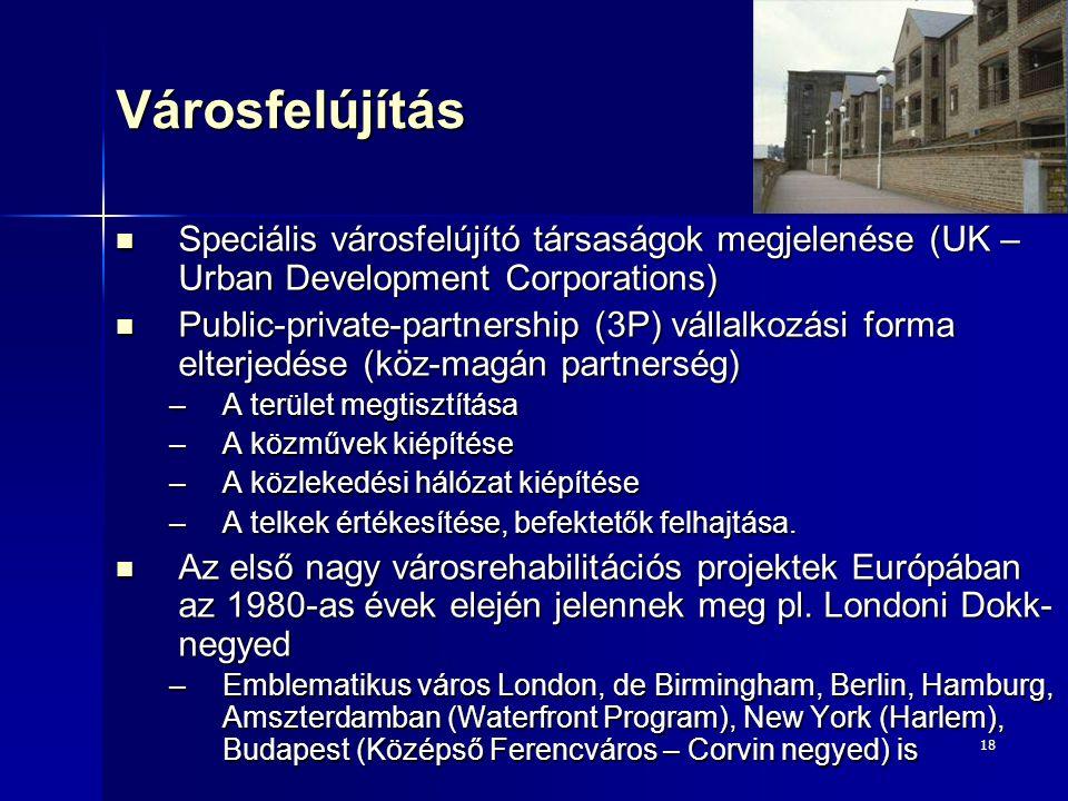 Városfelújítás Speciális városfelújító társaságok megjelenése (UK – Urban Development Corporations)