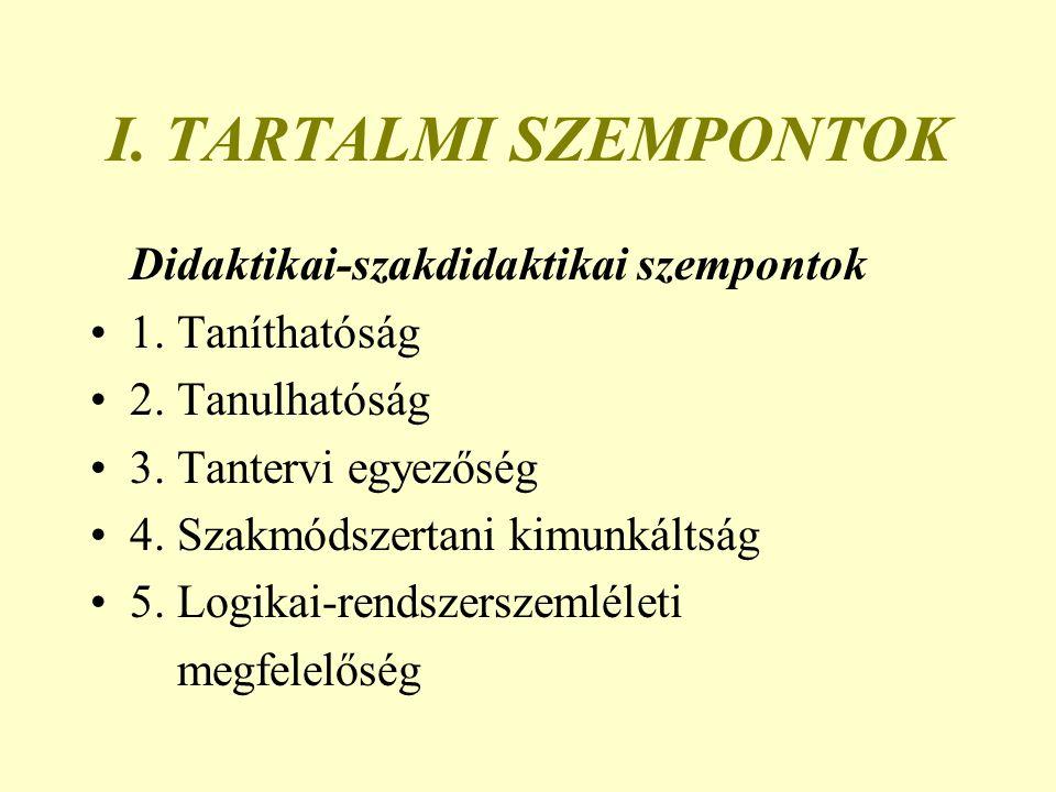 I. TARTALMI SZEMPONTOK Didaktikai-szakdidaktikai szempontok