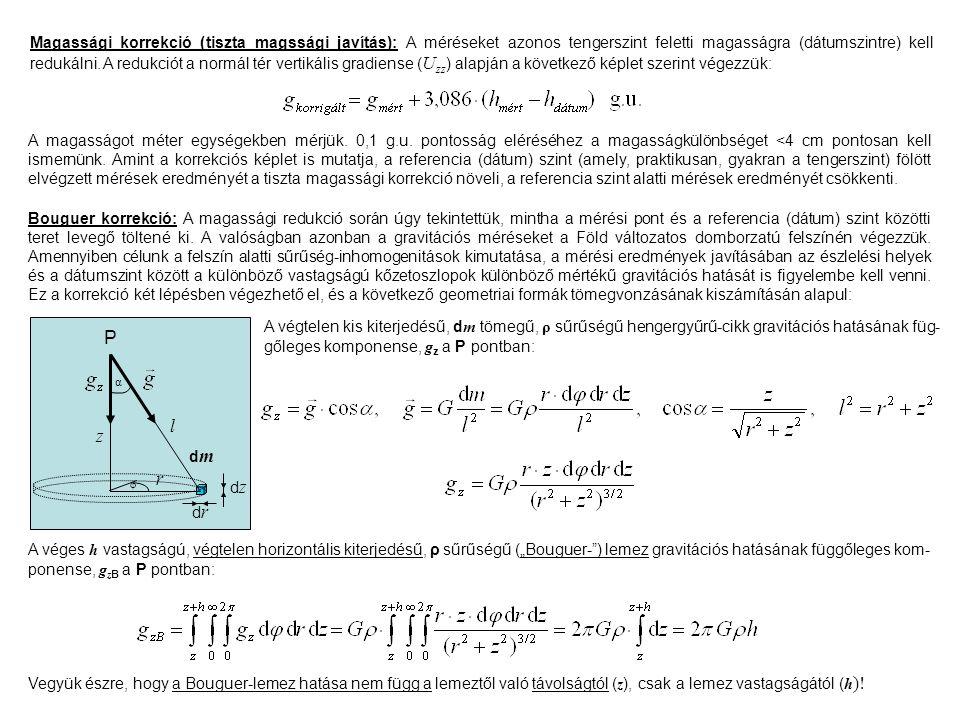Magassági korrekció (tiszta magssági javítás): A méréseket azonos tengerszint feletti magasságra (dátumszintre) kell redukálni. A redukciót a normál tér vertikális gradiense (Uzz) alapján a következő képlet szerint végezzük: