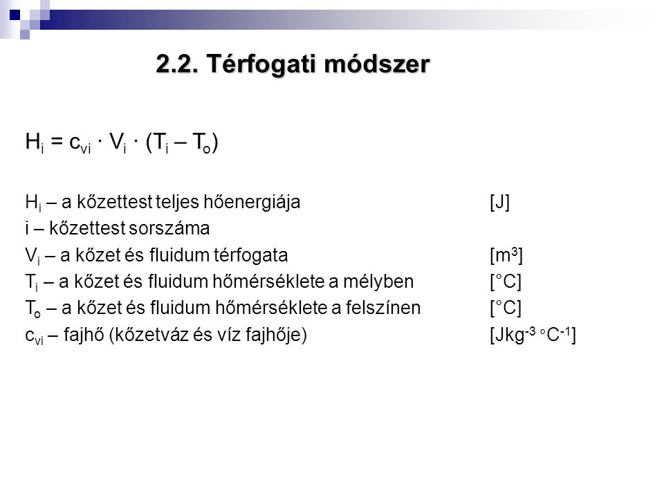 2.2. Térfogati módszer Hi = cvi ∙ Vi ∙ (Ti – To)