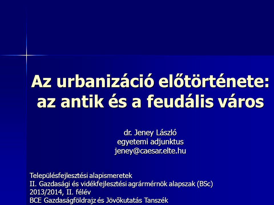 Az urbanizáció előtörténete: az antik és a feudális város