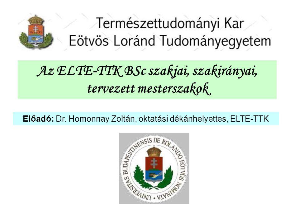 Az ELTE-TTK BSc szakjai, szakirányai, tervezett mesterszakok