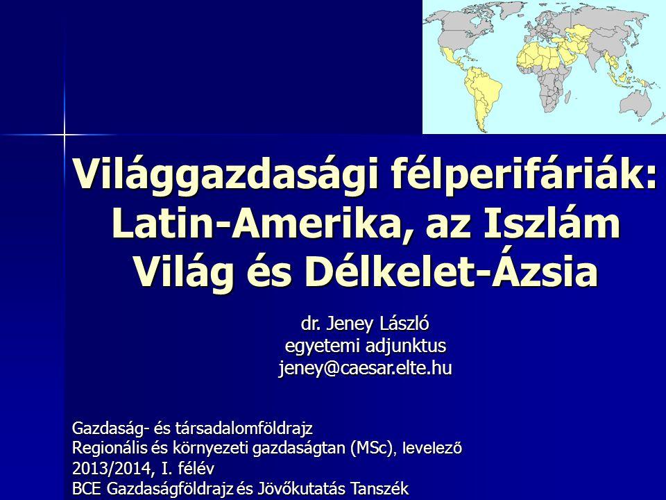 Világgazdasági félperifáriák: Latin-Amerika, az Iszlám Világ és Délkelet-Ázsia