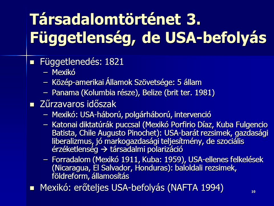 Társadalomtörténet 3. Függetlenség, de USA-befolyás