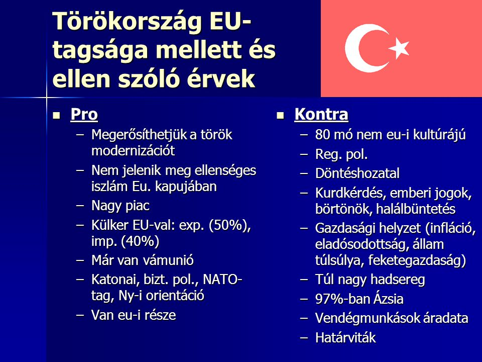 Törökország EU-tagsága mellett és ellen szóló érvek