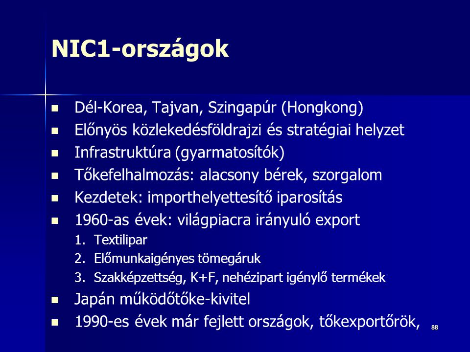 NIC1-országok Dél-Korea, Tajvan, Szingapúr (Hongkong)