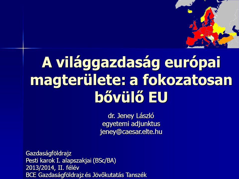 A világgazdaság európai magterülete: a fokozatosan bővülő EU