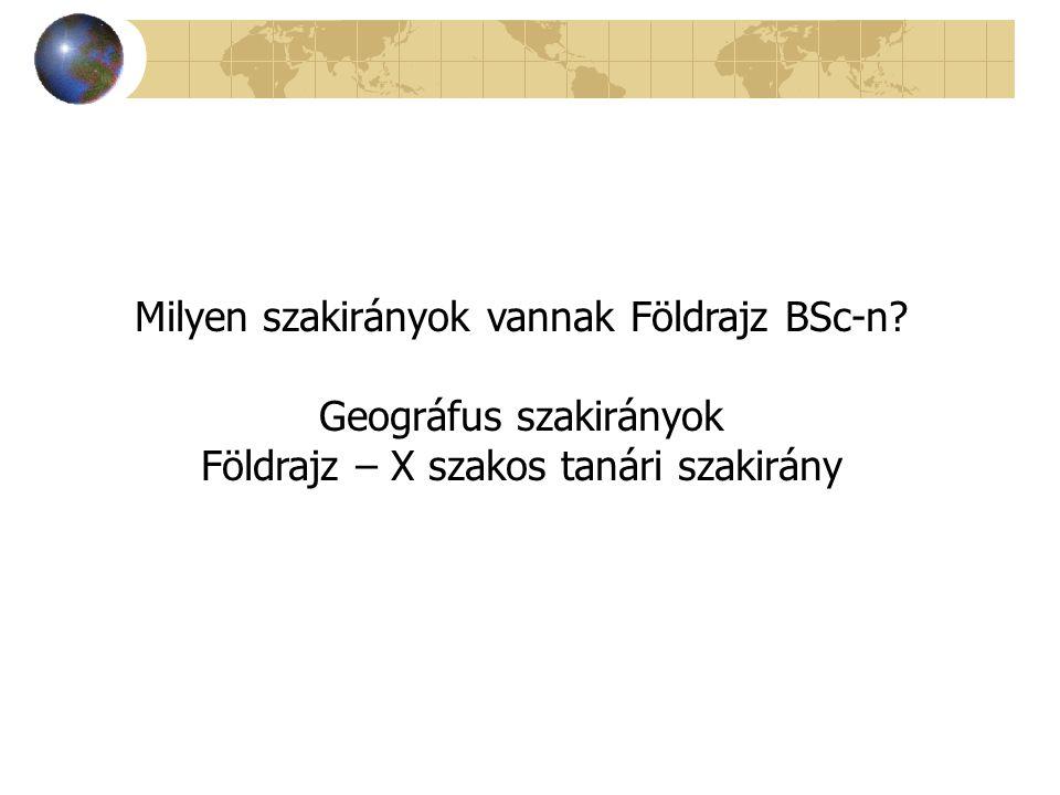 Milyen szakirányok vannak Földrajz BSc-n