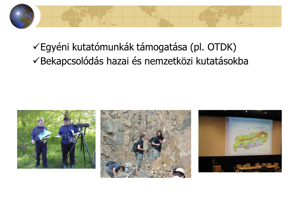 Egyéni kutatómunkák támogatása (pl. OTDK)