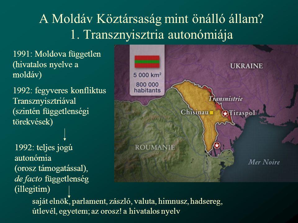 A Moldáv Köztársaság mint önálló állam 1. Transznyisztria autonómiája