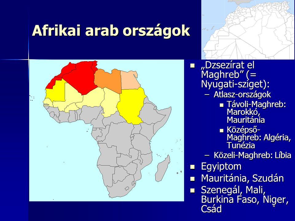 """Afrikai arab országok """"Dzsezírat el Maghreb (= Nyugati-sziget):"""