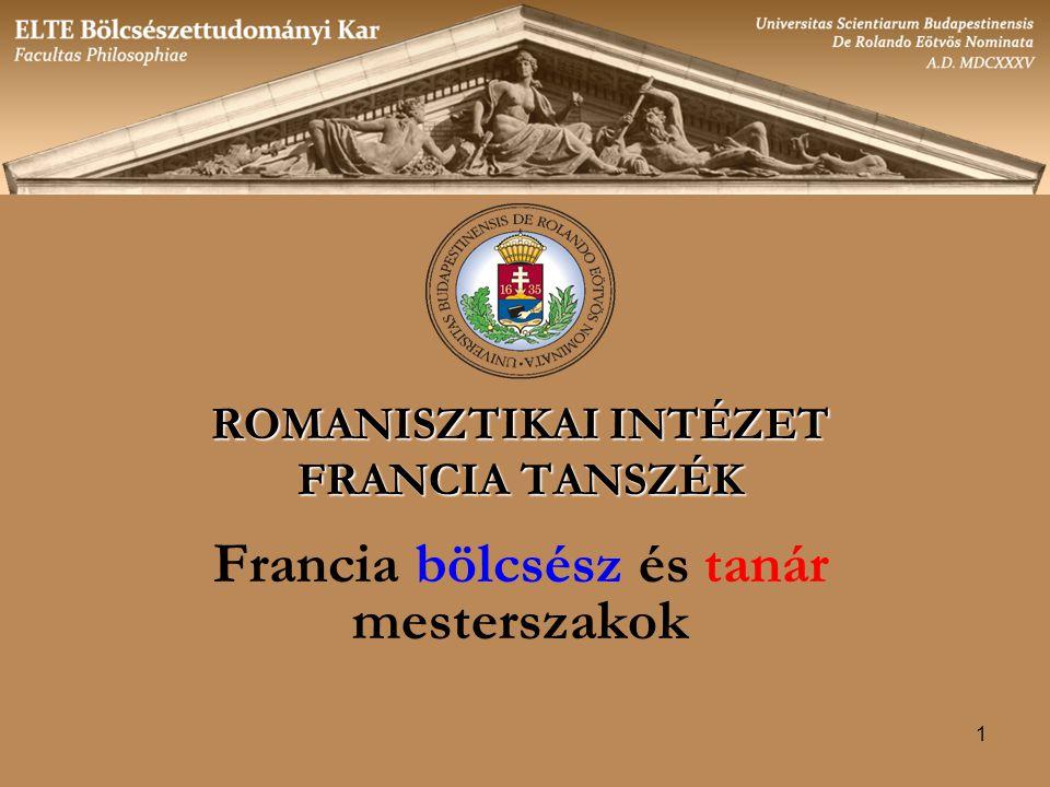 ROMANISZTIKAI INTÉZET Francia bölcsész és tanár mesterszakok