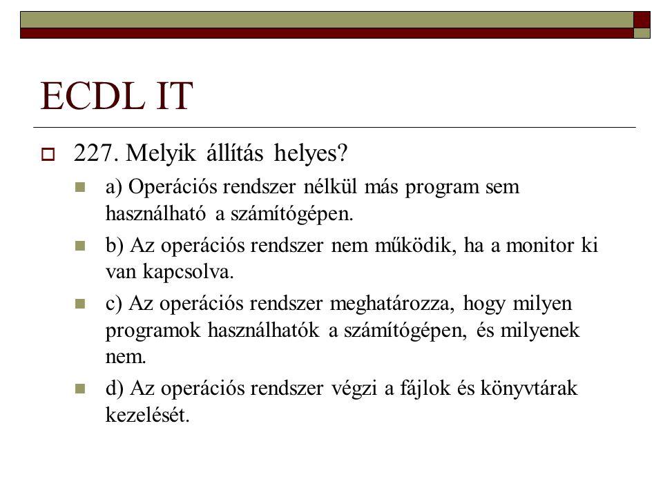 ECDL IT 227. Melyik állítás helyes