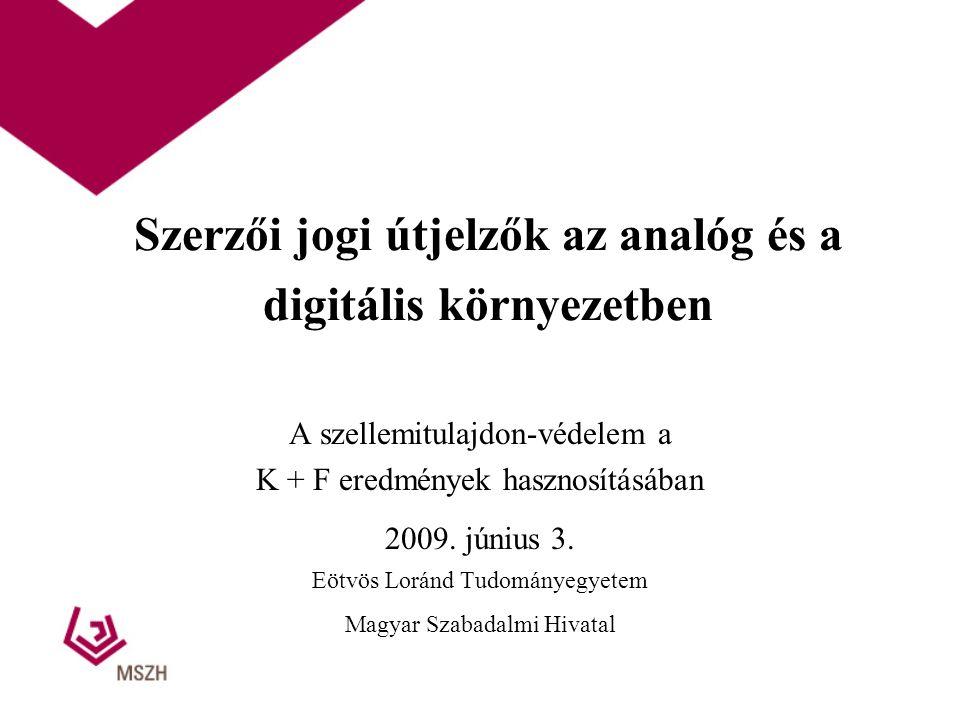 Szerzői jogi útjelzők az analóg és a digitális környezetben