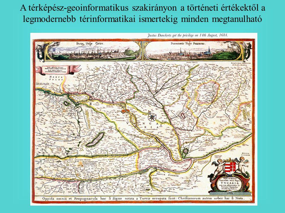 A térképész-geoinformatikus szakirányon a történeti értékektől a legmodernebb térinformatikai ismertekig minden megtanulható