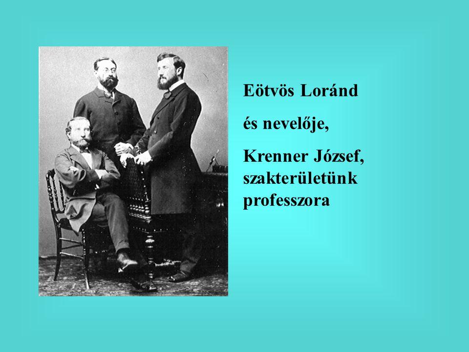 Eötvös Loránd és nevelője, Krenner József, szakterületünk professzora