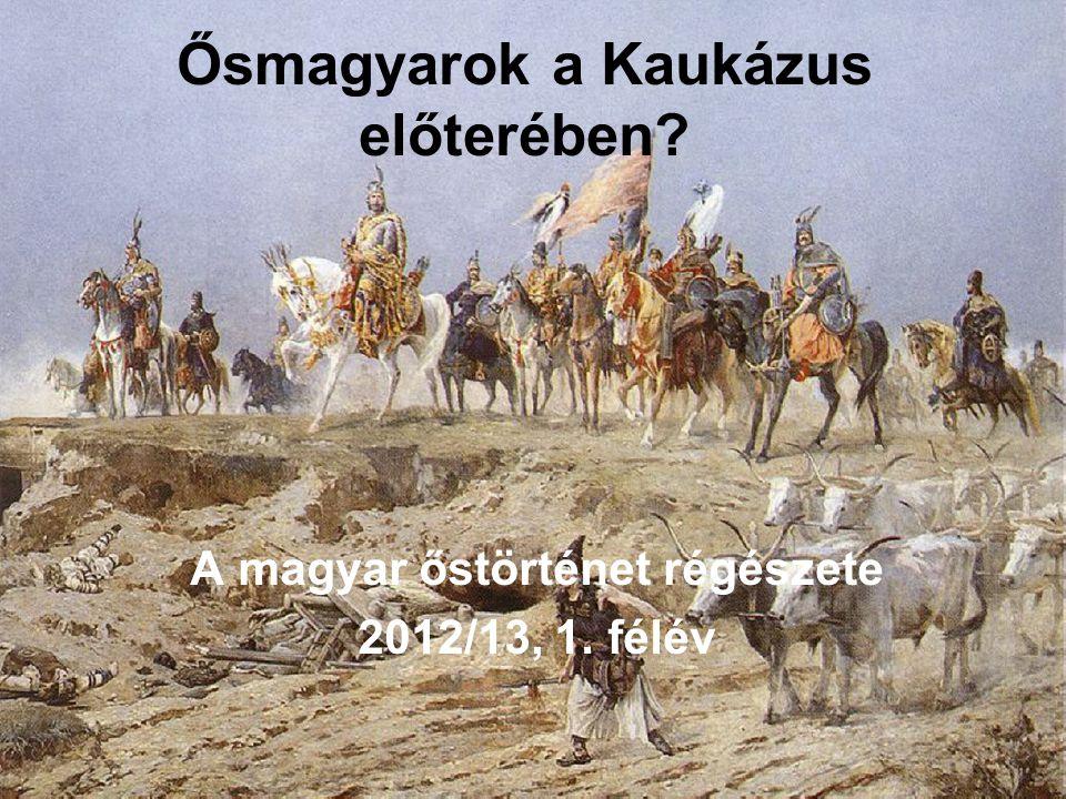 Ősmagyarok a Kaukázus előterében
