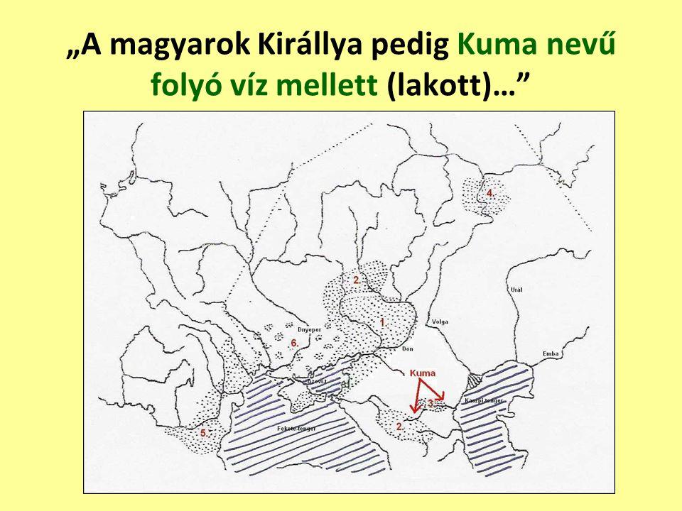 """""""A magyarok Királlya pedig Kuma nevű folyó víz mellett (lakott)…"""