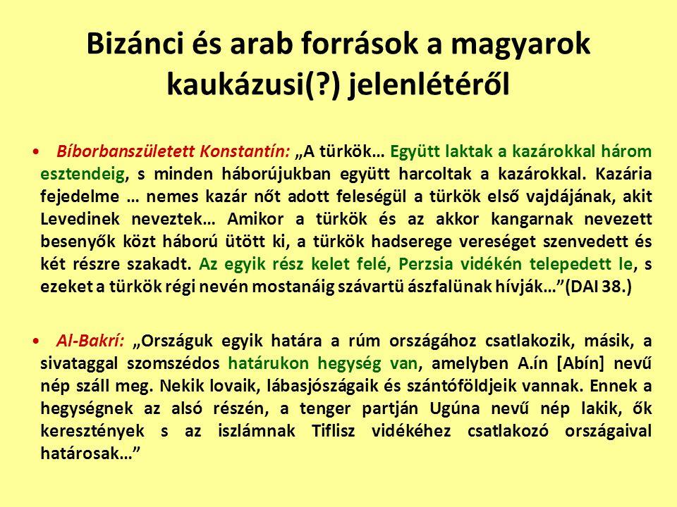 Bizánci és arab források a magyarok kaukázusi( ) jelenlétéről