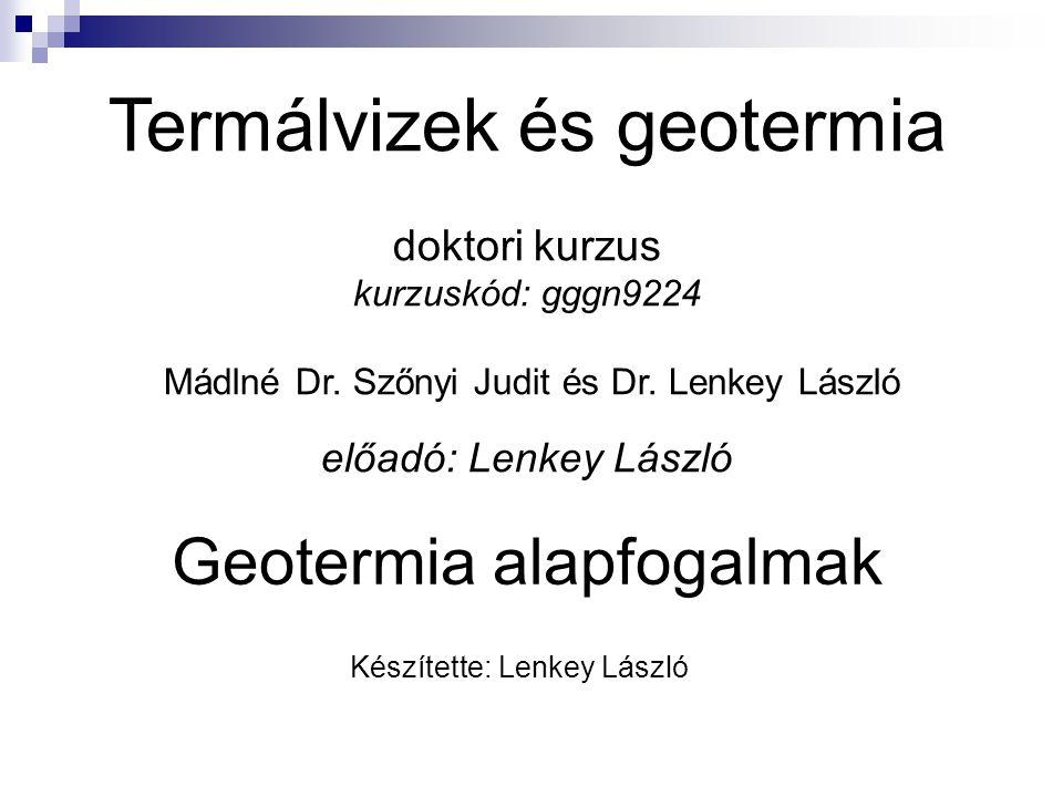 Termálvizek és geotermia doktori kurzus kurzuskód: gggn9224 Mádlné Dr
