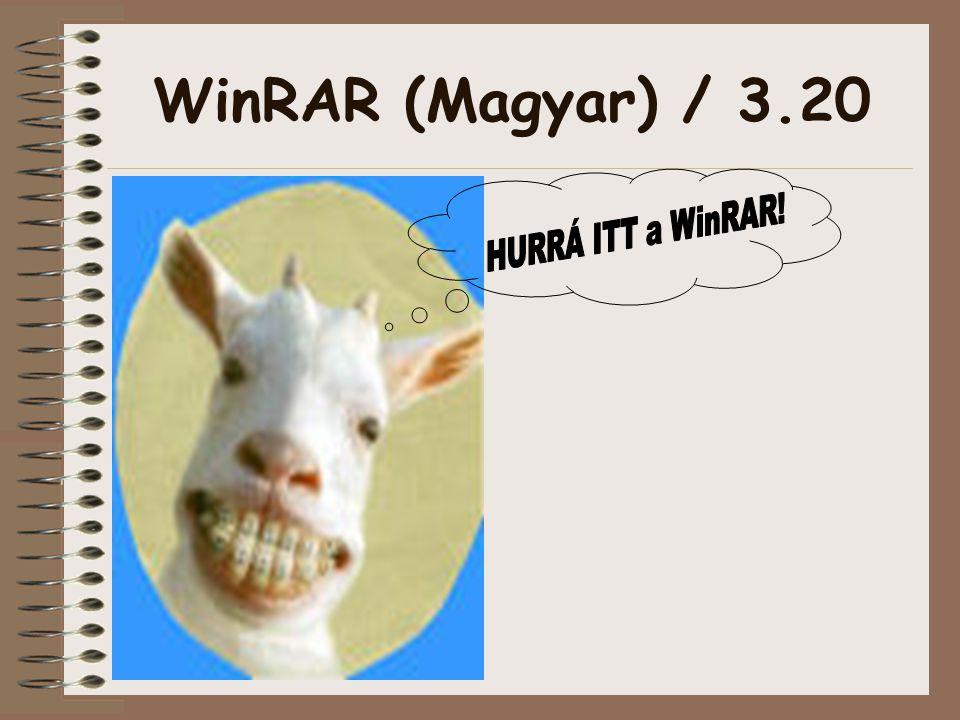 WinRAR (Magyar) / 3.20 HURRÁ ITT a WinRAR!