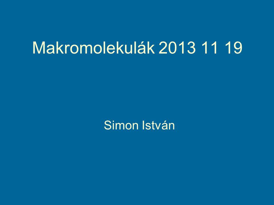 Makromolekulák 2013 11 19 Simon István