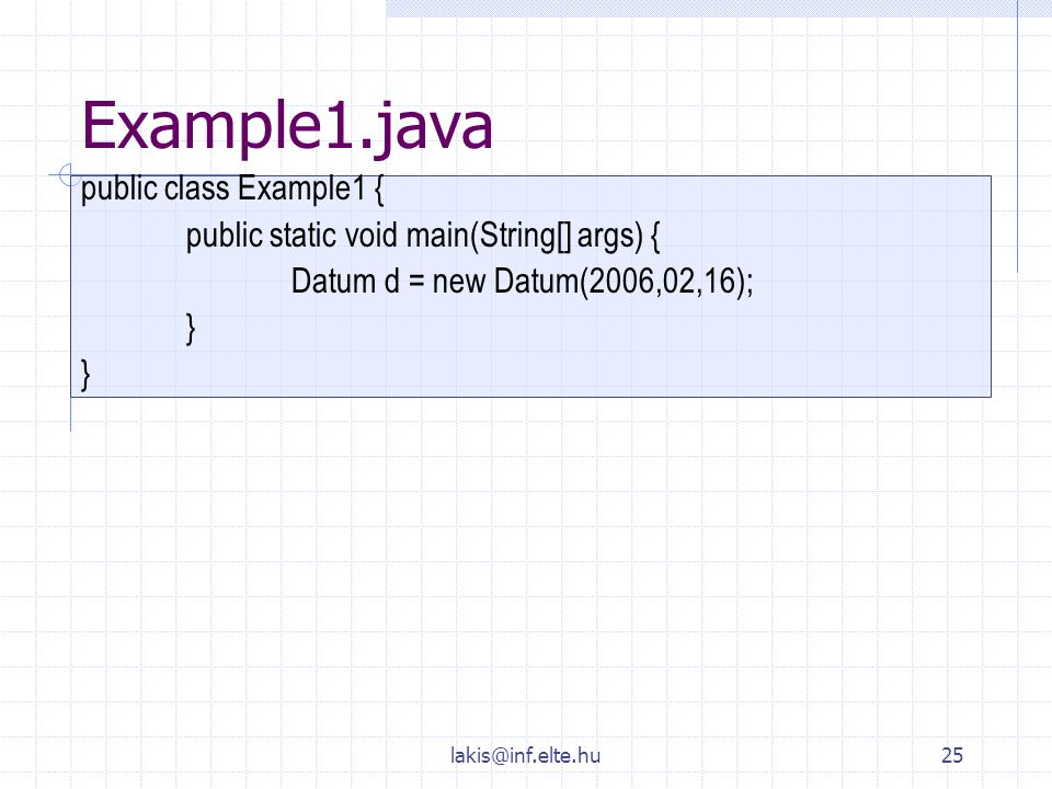 Example1.java public class Example1 {