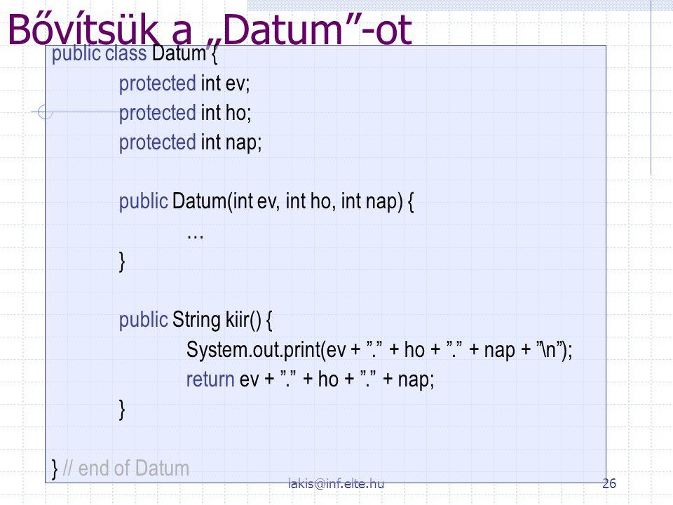 "Bővítsük a ""Datum -ot public class Datum { protected int ev;"