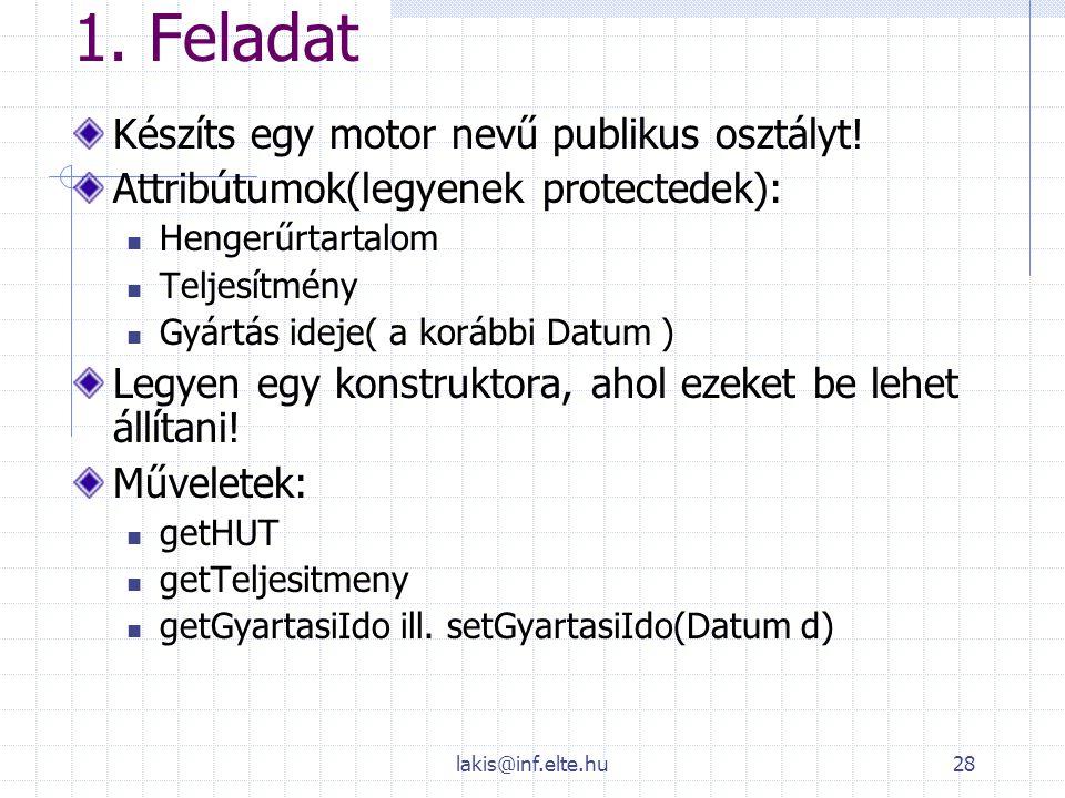 1. Feladat Készíts egy motor nevű publikus osztályt!