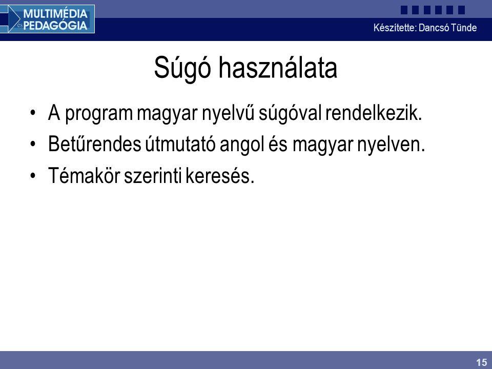 Súgó használata A program magyar nyelvű súgóval rendelkezik.