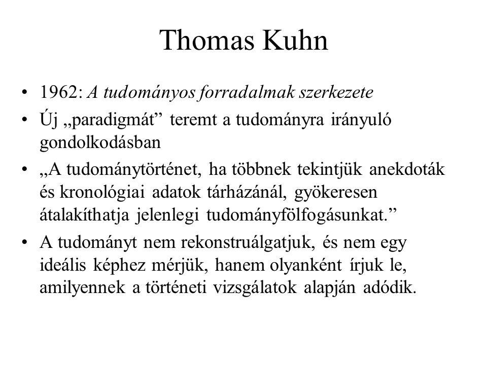 Thomas Kuhn 1962: A tudományos forradalmak szerkezete