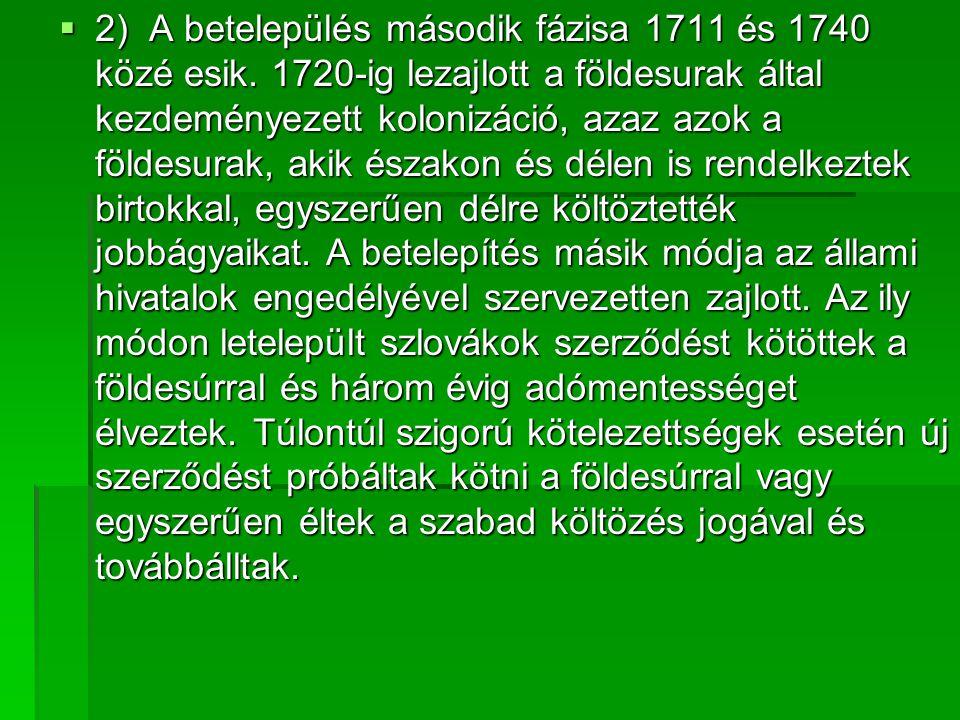 2) A betelepülés második fázisa 1711 és 1740 közé esik