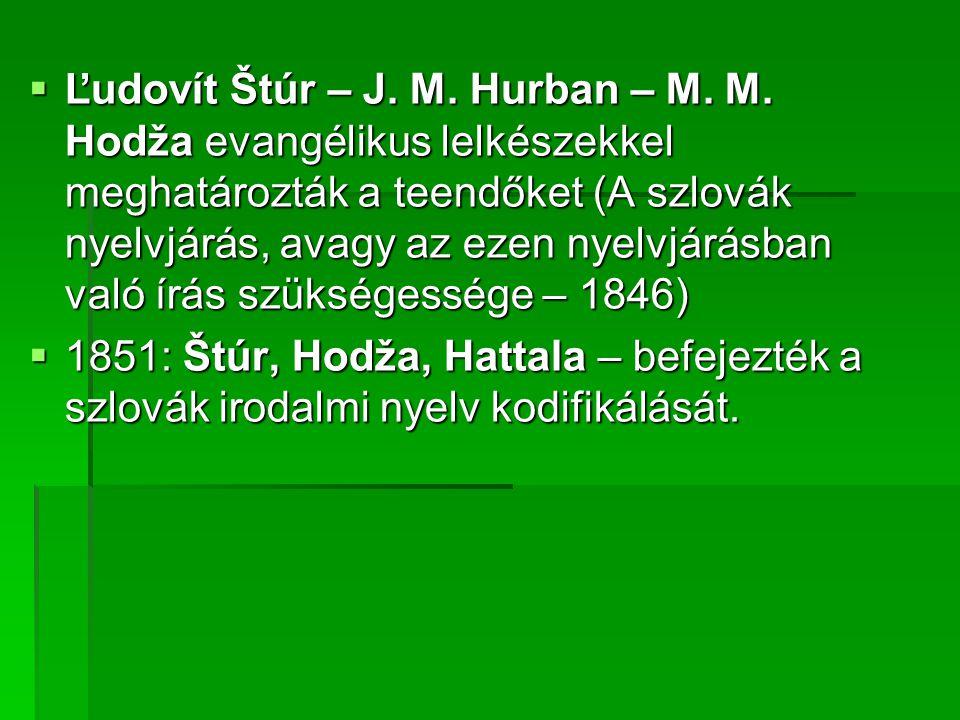 Ľudovít Štúr – J. M. Hurban – M. M