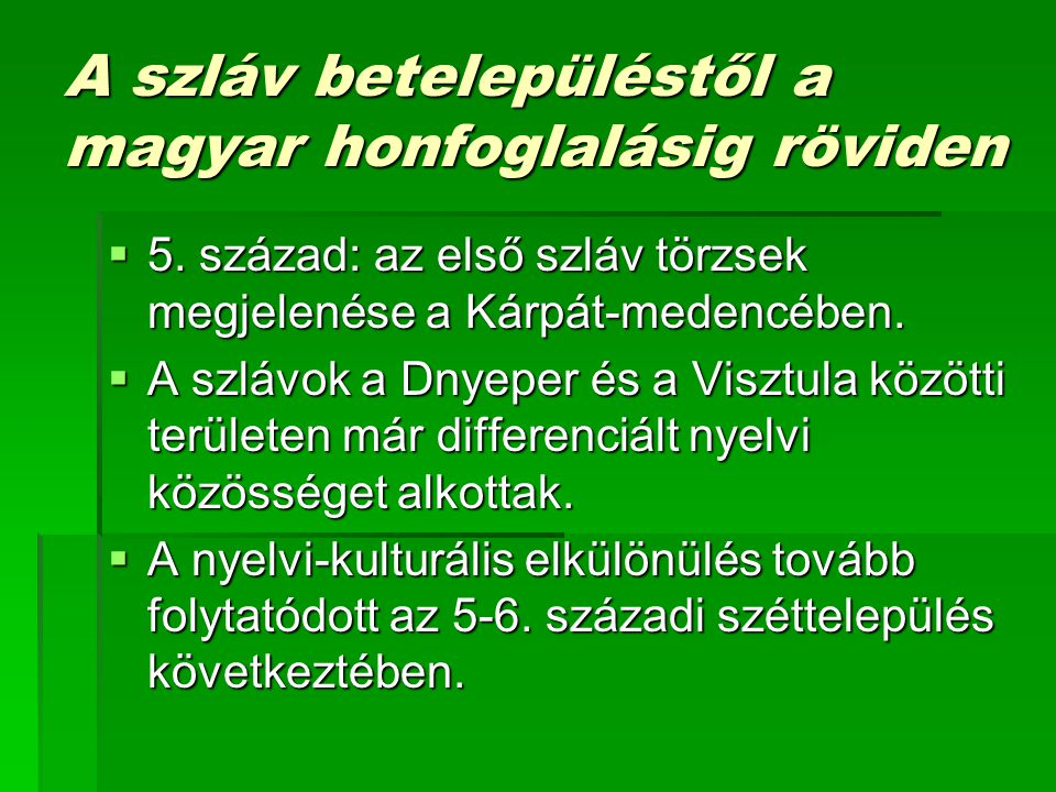 A szláv betelepüléstől a magyar honfoglalásig röviden