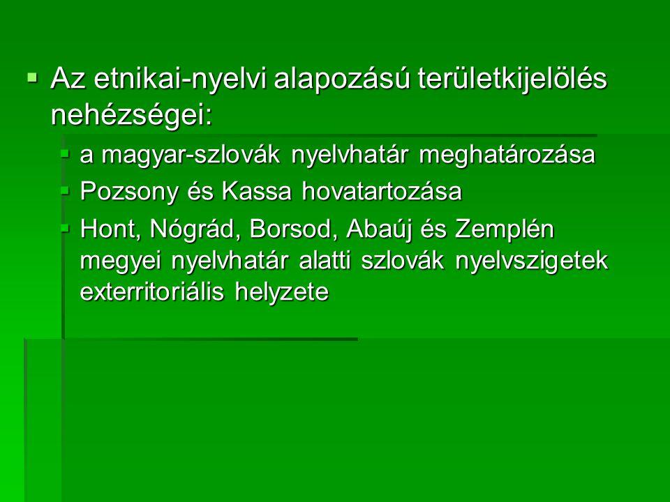 Az etnikai-nyelvi alapozású területkijelölés nehézségei: