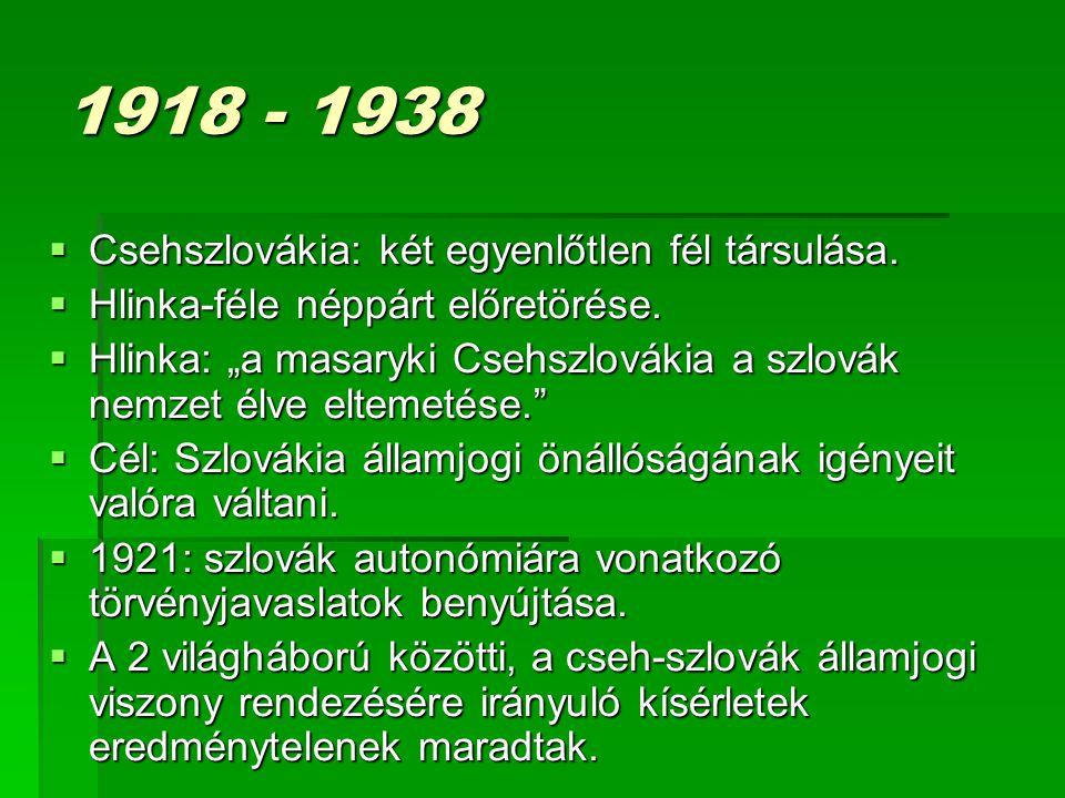 1918 - 1938 Csehszlovákia: két egyenlőtlen fél társulása.