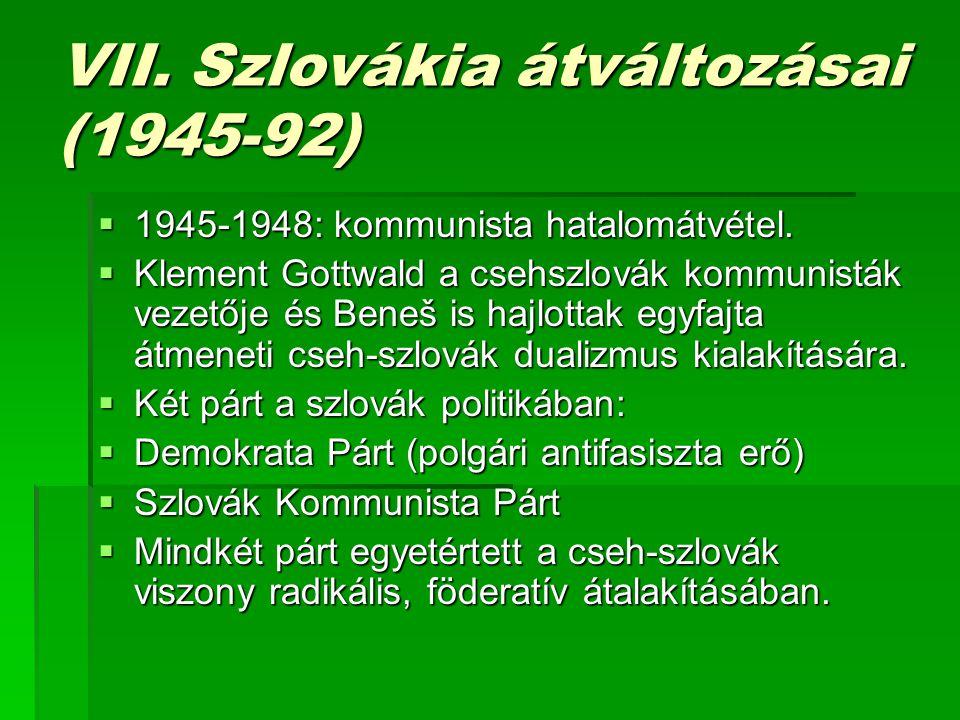 VII. Szlovákia átváltozásai (1945-92)