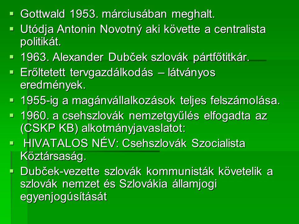 Gottwald 1953. márciusában meghalt.