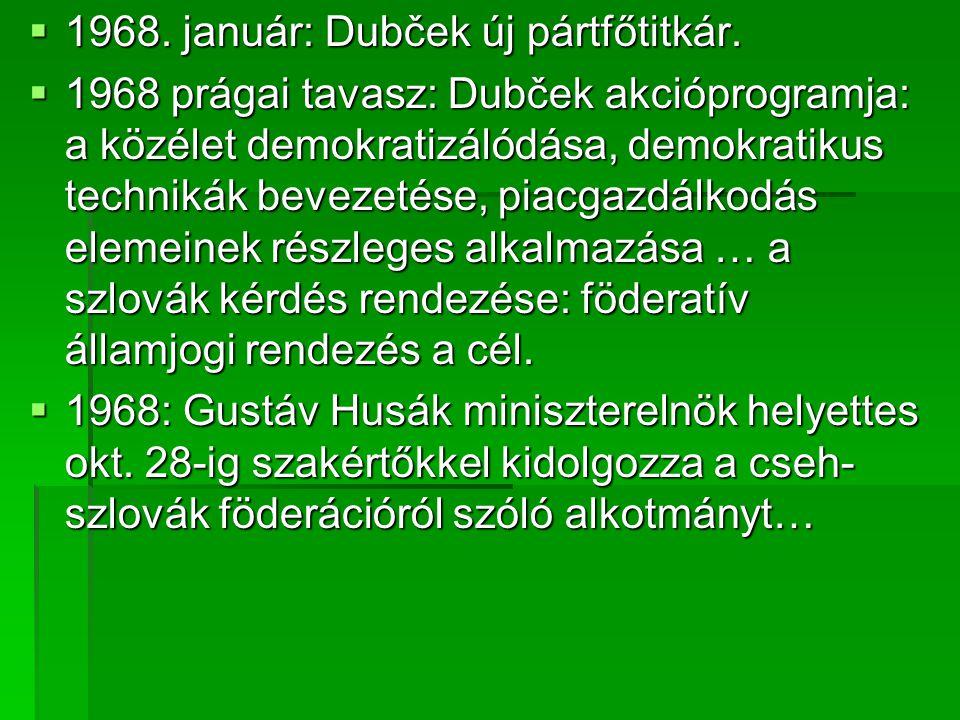 1968. január: Dubček új pártfőtitkár.