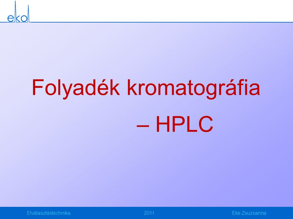 Folyadék kromatográfia – HPLC