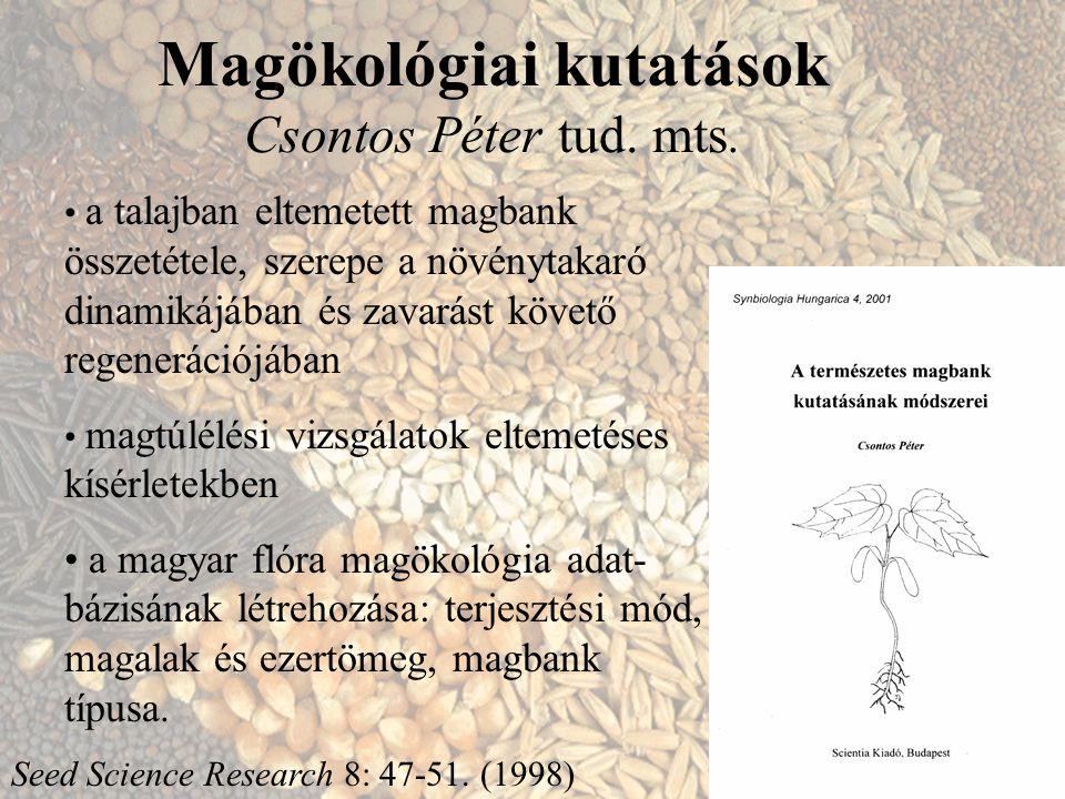 Magökológiai kutatások Csontos Péter tud. mts.