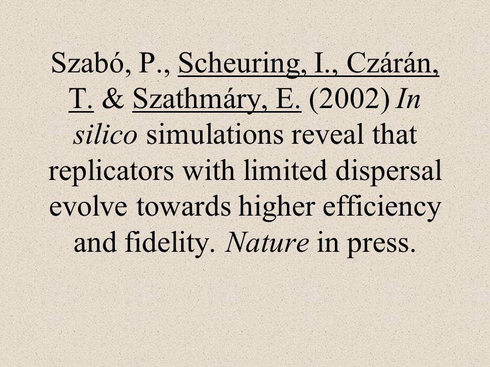Szabó, P. , Scheuring, I. , Czárán, T. & Szathmáry, E