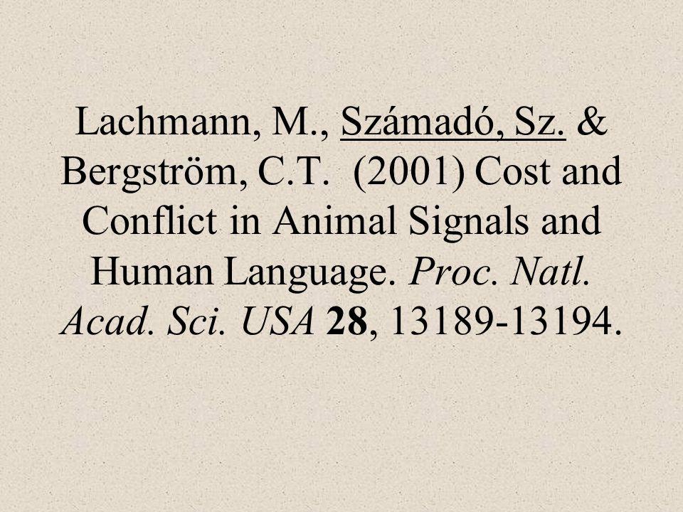 Lachmann, M. , Számadó, Sz. & Bergström, C. T
