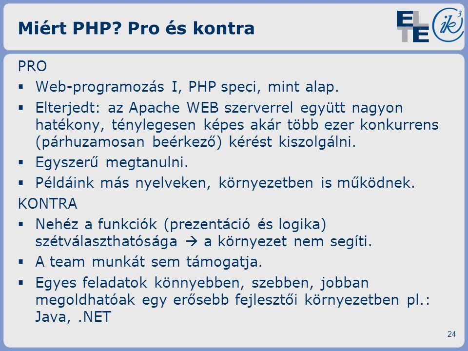 Miért PHP Pro és kontra PRO Web-programozás I, PHP speci, mint alap.