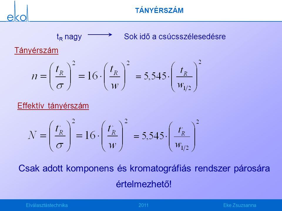 Csak adott komponens és kromatográfiás rendszer párosára értelmezhető!