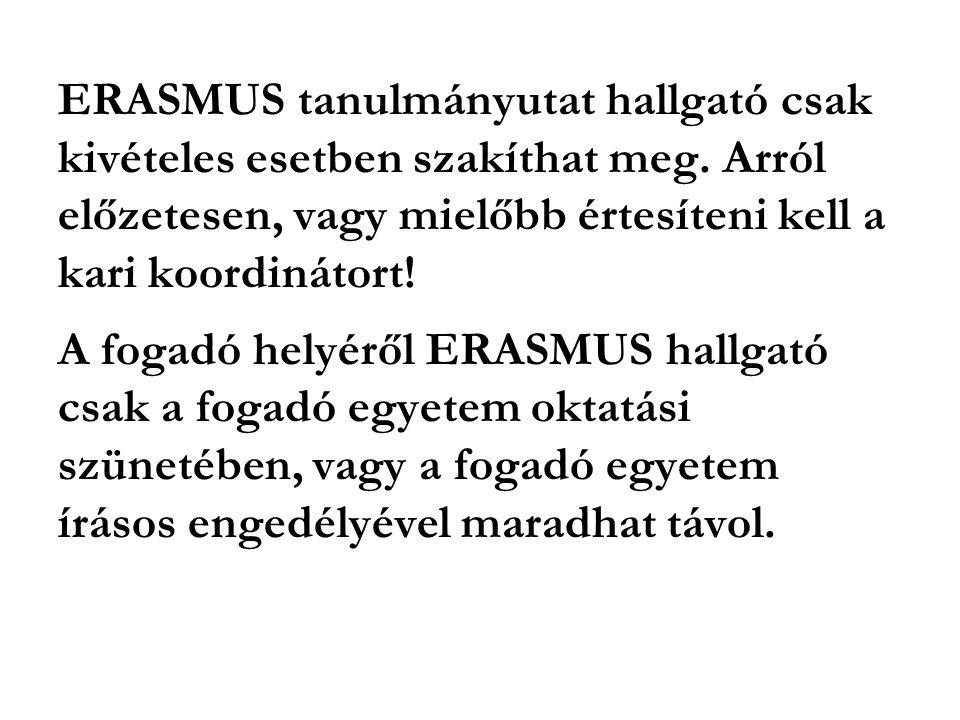 ERASMUS tanulmányutat hallgató csak kivételes esetben szakíthat meg