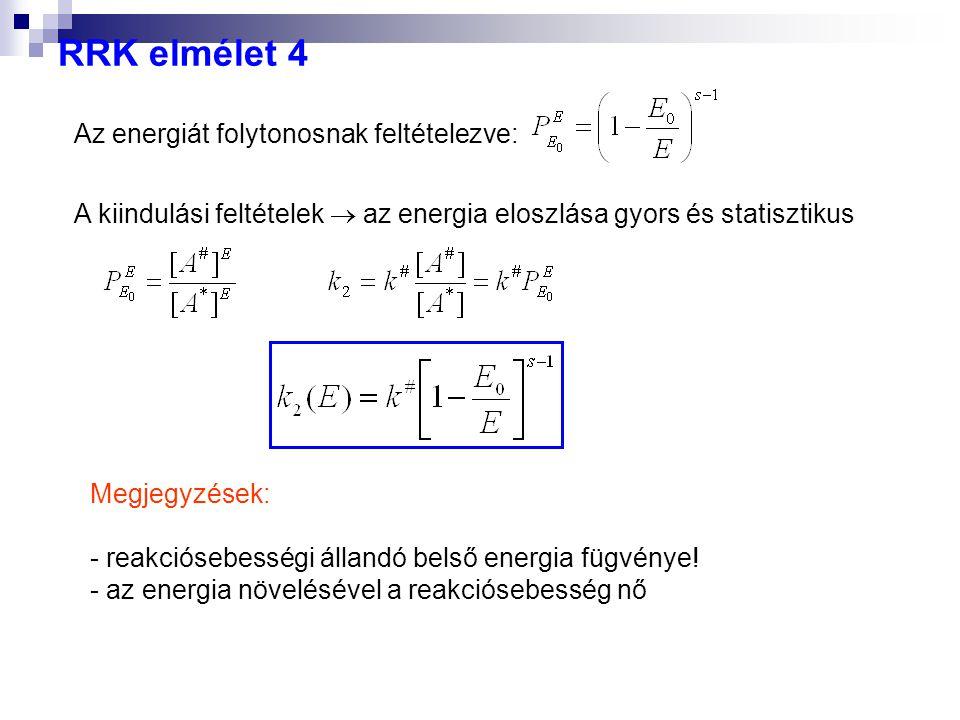 RRK elmélet 4 Az energiát folytonosnak feltételezve: