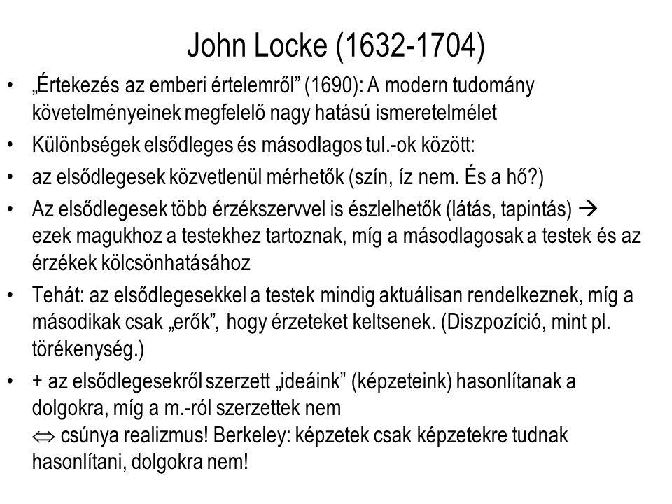 """John Locke (1632-1704) """"Értekezés az emberi értelemről (1690): A modern tudomány követelményeinek megfelelő nagy hatású ismeretelmélet."""
