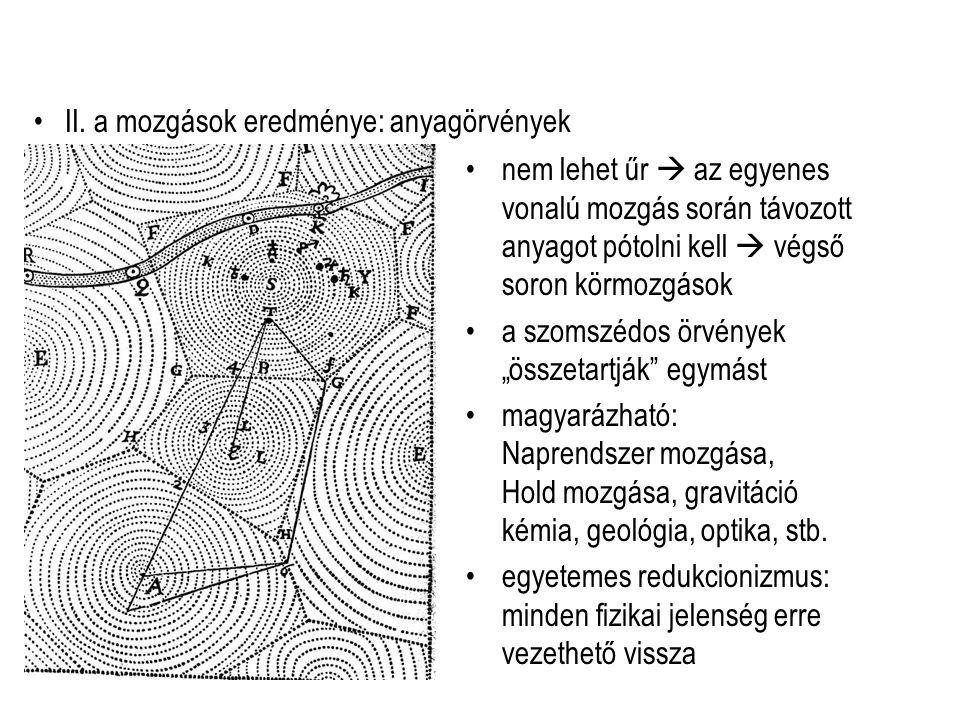 II. a mozgások eredménye: anyagörvények