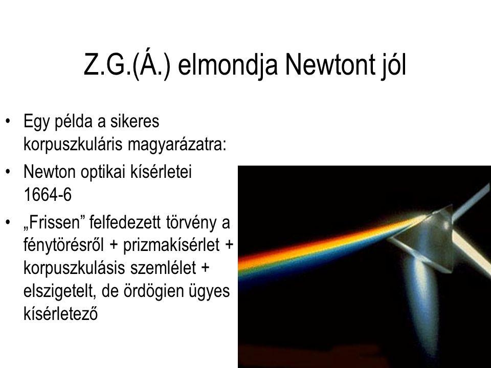 Z.G.(Á.) elmondja Newtont jól